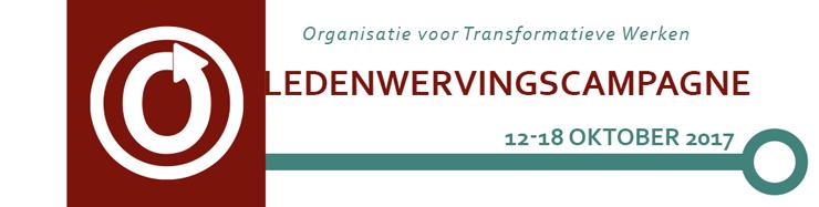 Organisatie voor Transformatieve Werken Ledenwervingscampagne, 12-8 oktober 2017