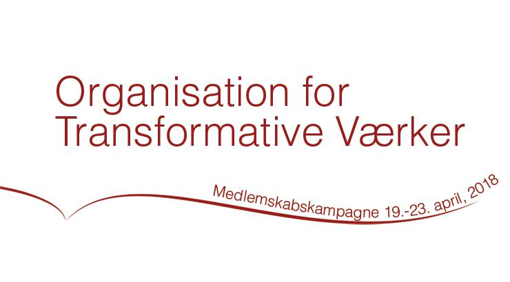 Organisationen for Transformative Værkers medlemskabskampagne d. 19.-23. april 2018